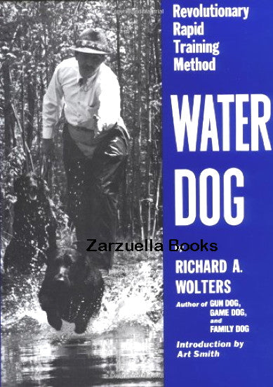Water Dog  Rapid Training Method : Richard A. Wolters : New Hardcover