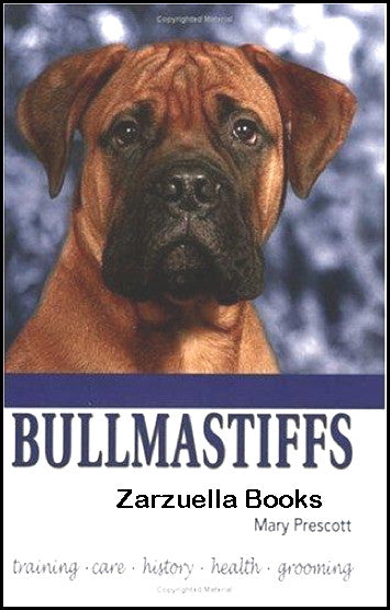 Bullmastiffs :Training, Care, History, Health : Mary Prescott : VG Softcover