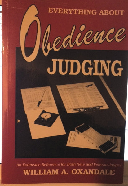 Everything About Obedience Judging : William A. Oxandale : LikeNew Softcover
