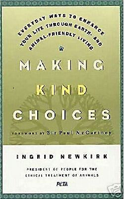 Autographed * Making Kind Choices - Ingrid Newkirk :  New Softcover