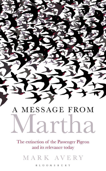 A Message from Martha   Passenger Pigeon  : Mark Avery  : New Hardcover