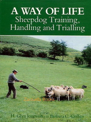 A Way of Life: Sheepdog Training, Handling and Trialling - New Hardcover