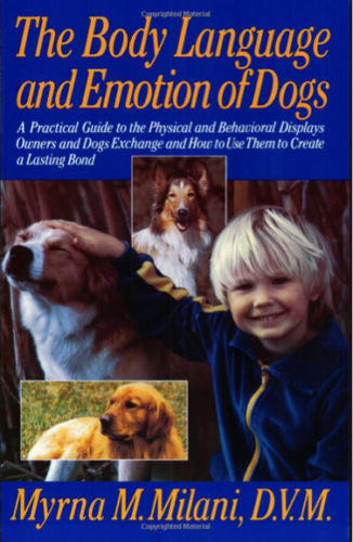 The Body Language and Emotion of Dogs : Dr Myrna Milani : Softcover