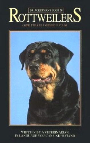 Book of the Rottweiler : Dr Lowell Ackerman - New Hardcover