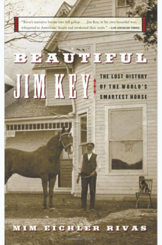 Beautiful Jim Key : the Lost History of World's Smartest Horse :Rivas : Softcovr