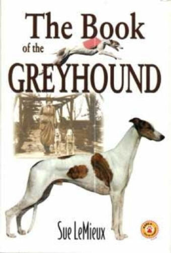 Book of the Greyhound : Sue Lemieux : New Hardcover