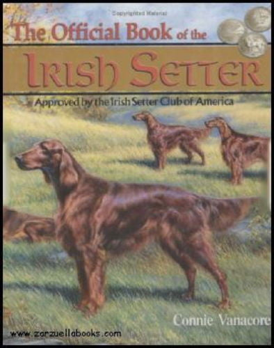 The Official Book of the Irish Setter : Connie Vanacore - New Hardcover
