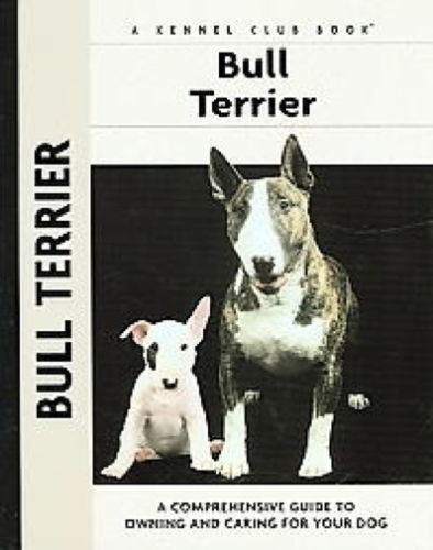 Bull Terrier: Kennel Club Books - Bethany Gibson - New Hardcover
