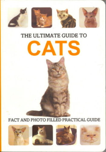 The Ultimate Guide to Cats:  Breeds, Care, Training : New Softcover