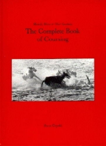 The Complete Book of Coursing : Hounds Hares Other Creatures : Copold : New