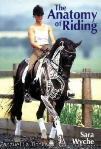 The Anatomy of Riding: Equine Movement : Sara Wyche - New Hardcover