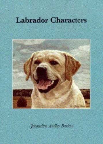 Labrador Characters : Lady Jacqueline Barlow : New Hardcover