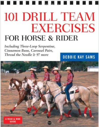 101 Drill Team Exercises for Horse and Rider : Debbie Sams - New Softcover