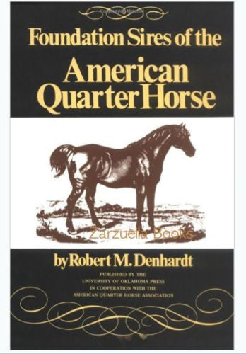 Foundation Sires of the American Quarterhorse: Robert Denhardt - New Softcover