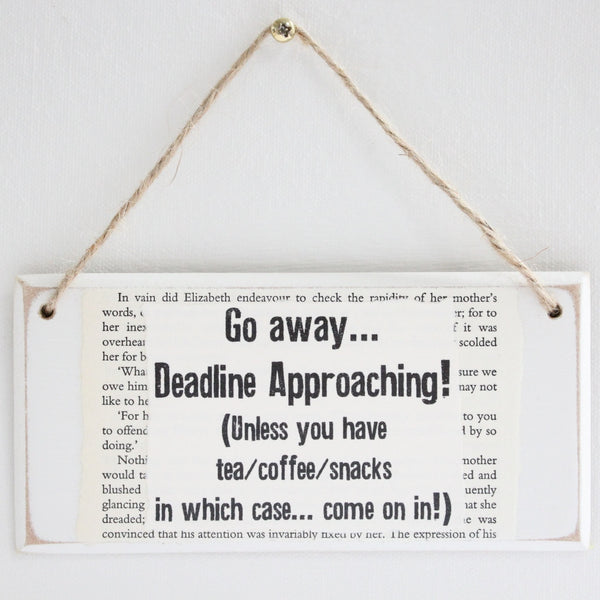 'Go Away Deadline Approaching...' Wooden Door Sign - The Little Bookish Gift Co - 2