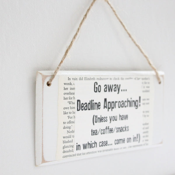 'Go Away Deadline Approaching...' Wooden Door Sign - The Little Bookish Gift Co - 3