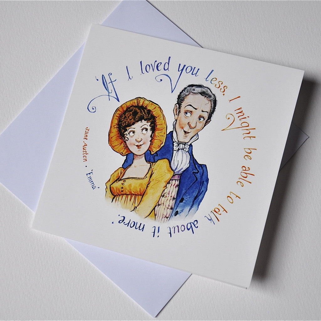'If I Loved You Less...' Jane Austen Quote Greeting Card - The Little Bookish Gift Co