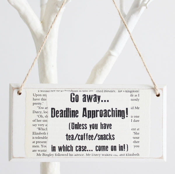 'Go Away Deadline Approaching...' Wooden Door Sign - The Little Bookish Gift Co - 1