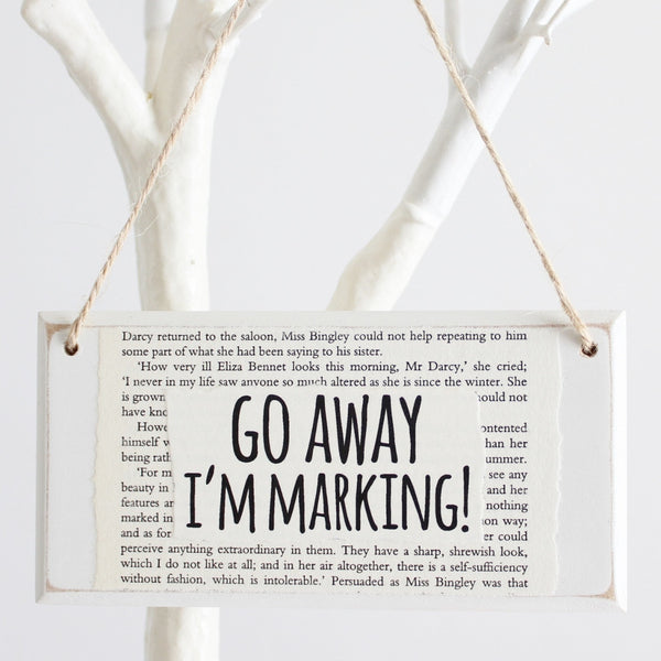 'Go Away I'm Marking' Wooden Door Sign - The Little Bookish Gift Co - 1