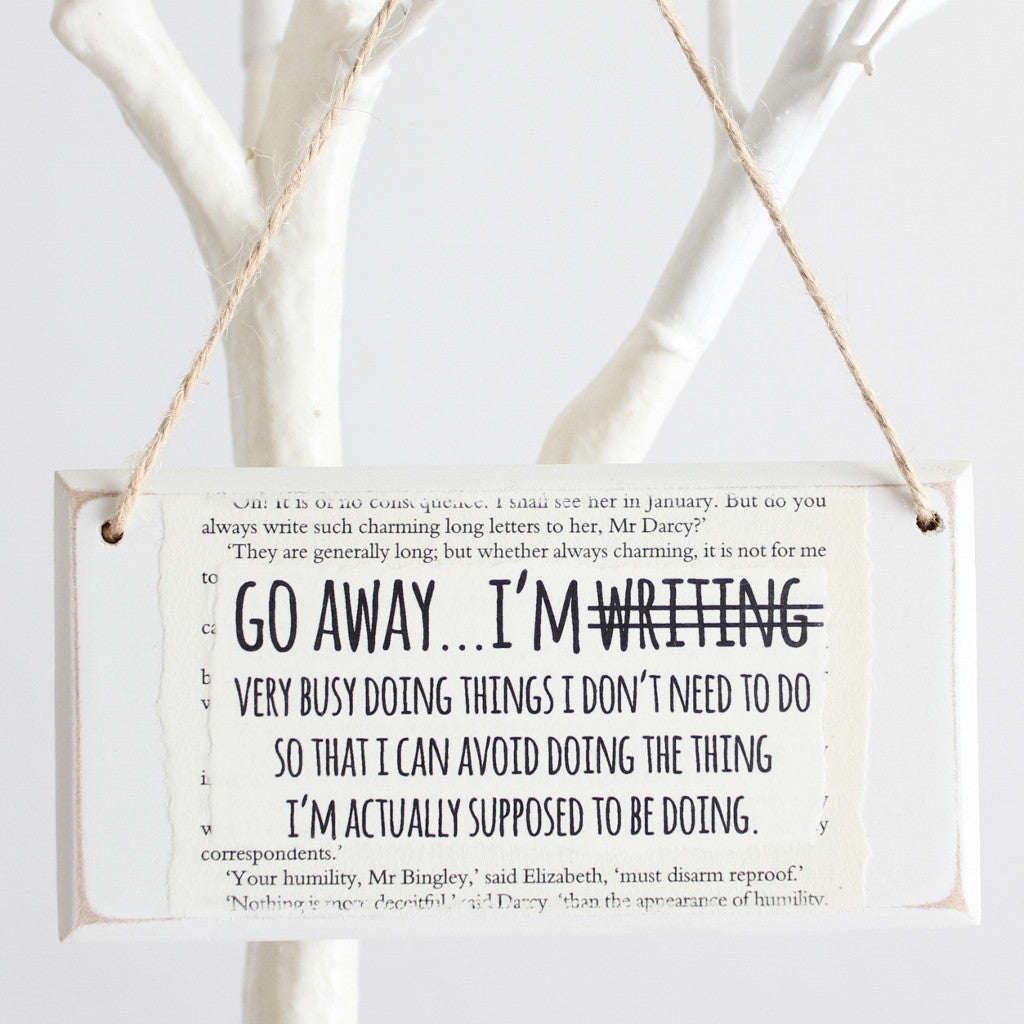 'Go Away I'm NOT Writing' Wooden Door Sign - The Little Bookish Gift Co - 1
