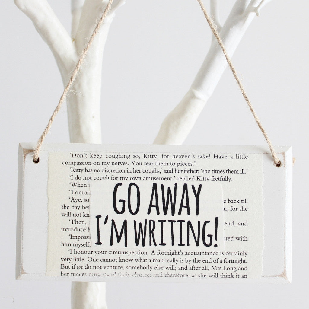 'Go Away I'm Writing' Wooden Door Sign - The Little Bookish Gift Co - 1