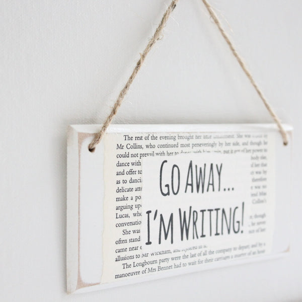 'Go Away I'm Writing' Wooden Door Sign - The Little Bookish Gift Co - 3