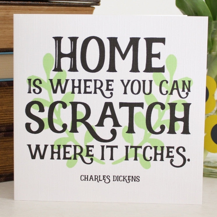 'Home is where you can Scratch where it Itches' Greeting Card - The Little Bookish Gift Co - 1