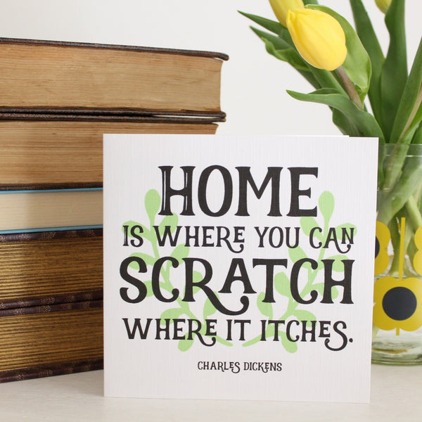 'Home is where you can Scratch where it Itches' Greeting Card - The Little Bookish Gift Co - 2