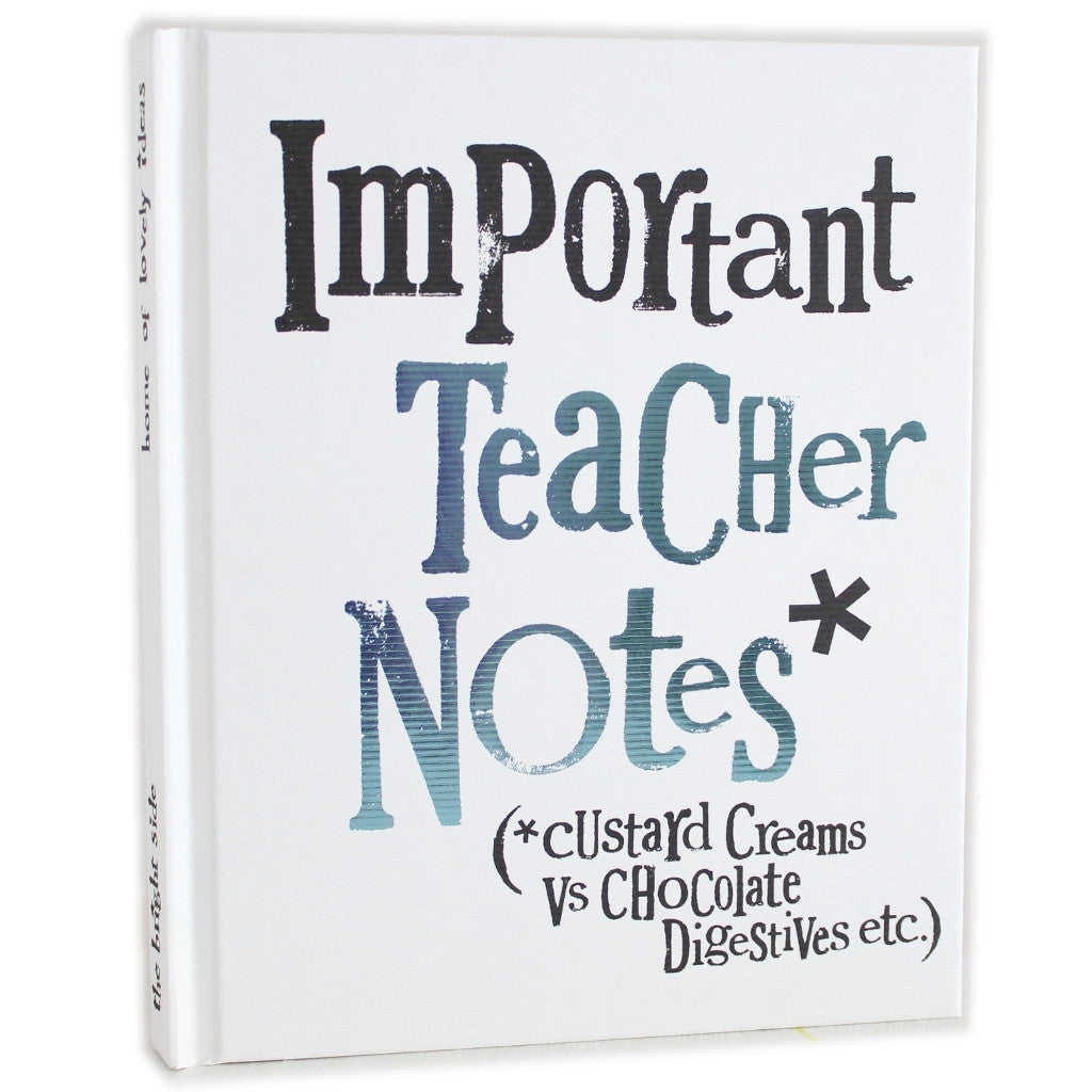 Important Teacher Notes - Hardback Notebook - The Little Bookish Gift Co