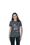Women's BE YOU MAN T-Shirt
