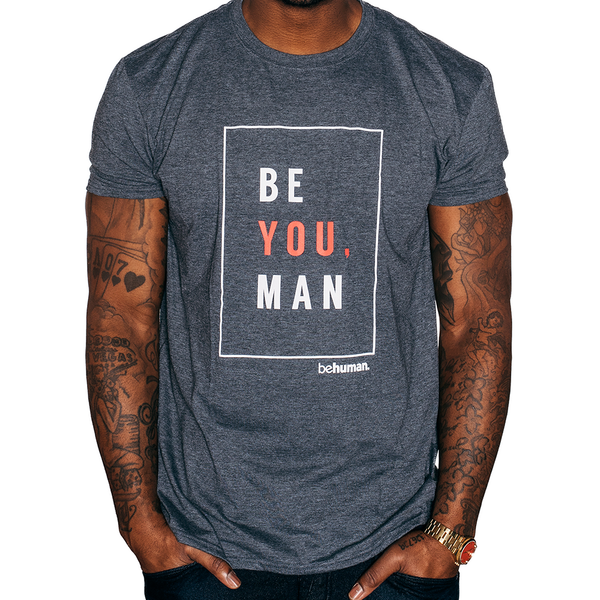 Men's BE YOU MAN T-Shirt