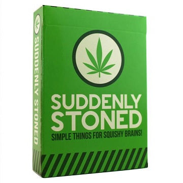 SUDDENLY STONED
