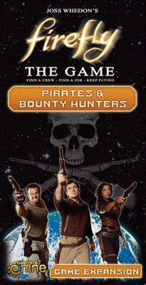 Firefly: Pirates & Bounty Hunters (Expansion)|Firefly: Pirates & Bounty Hunters (Extension)