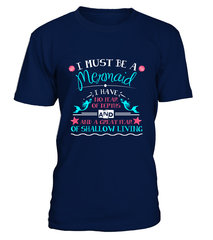 I must be a Mermaid T-Shirt