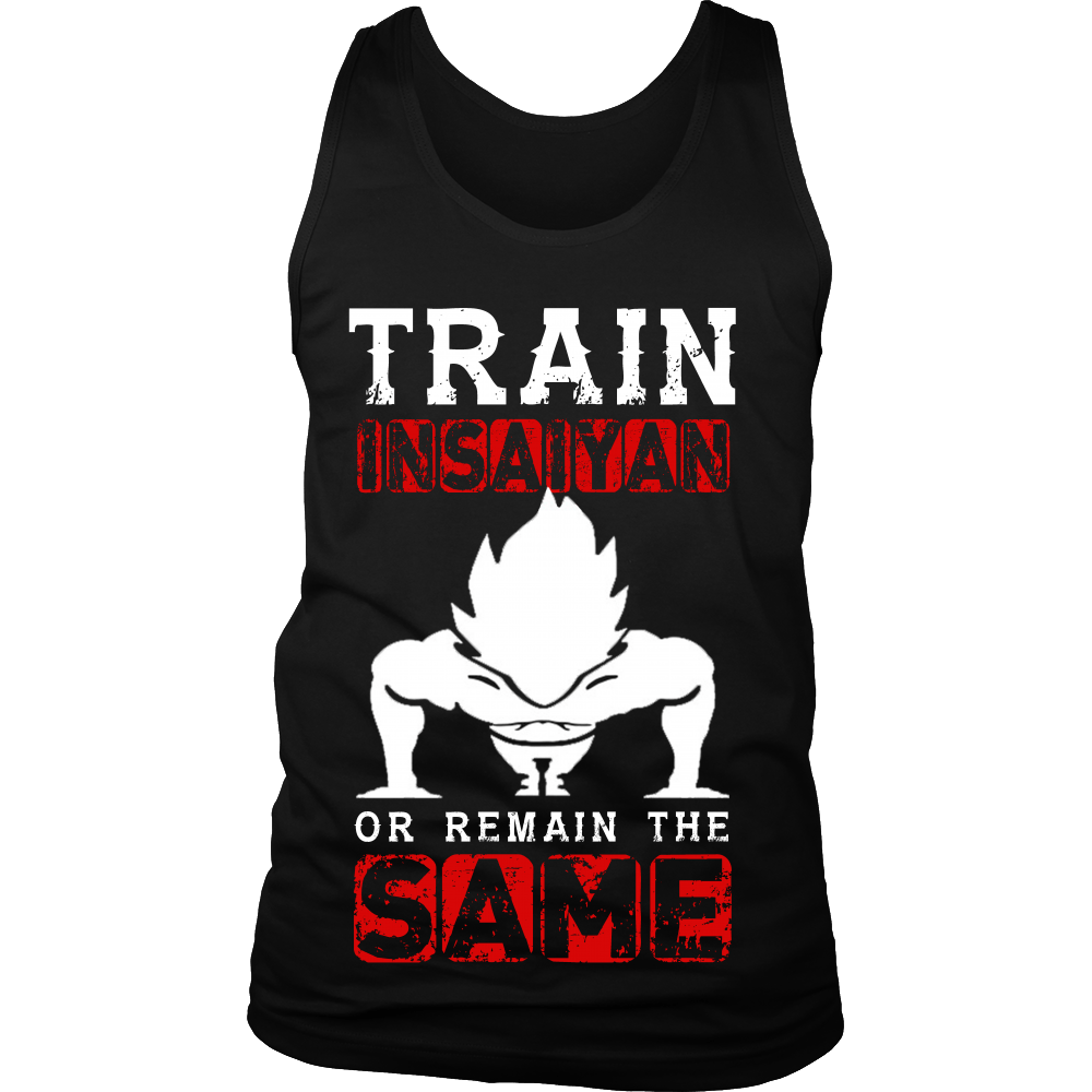 T-shirt - Train INSAIYAN Or Remain The Same T-Shirt/Tank