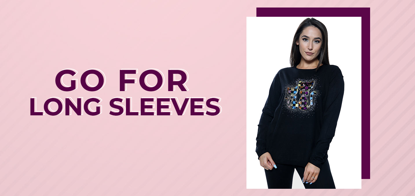 Go for Long Sleeves
