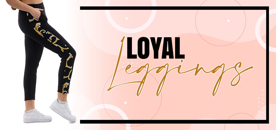 Loyal Leggings