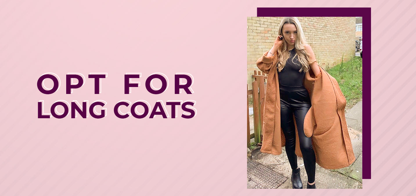 Opt for Long Coats