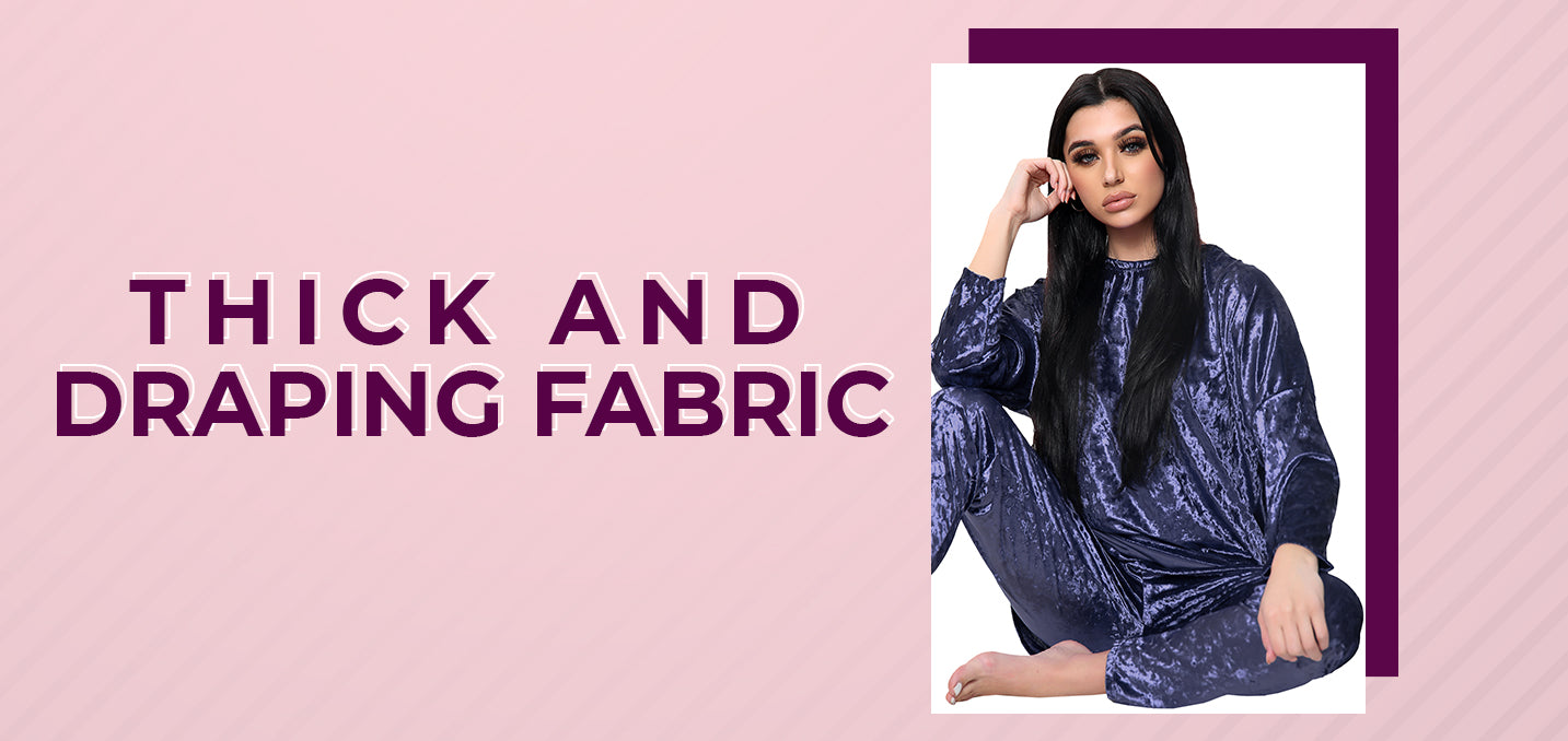 Thick and Draping Fabric