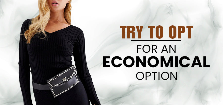 Try to Opt for an Economical Option