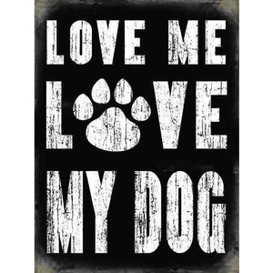 Love Me Love My Dog Gift Magnet - The Pet Vault