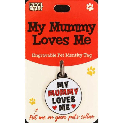 Funny and Cute Dog ID Tag Collar Charm with My Mummy Loves Me phrase - The Pet Vault