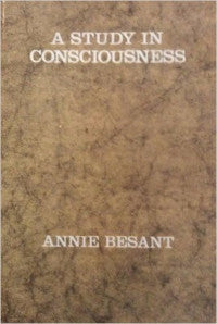 A Study in Consciousness by Annie Besant
