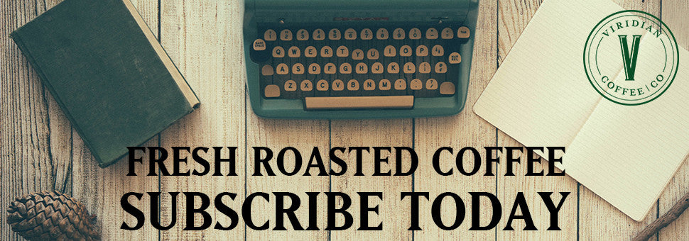 Subscribe Today and get fresh locally roasted coffee delivered.
