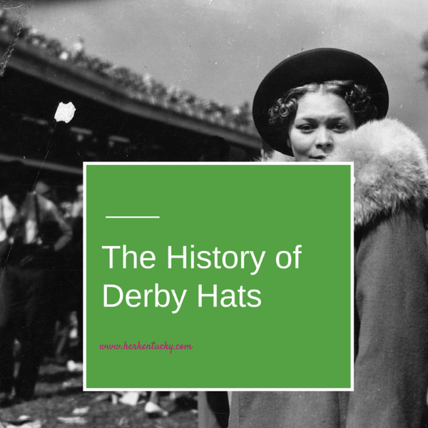 FASHION FRIDAY -- The History of Kentucky Derby Hats