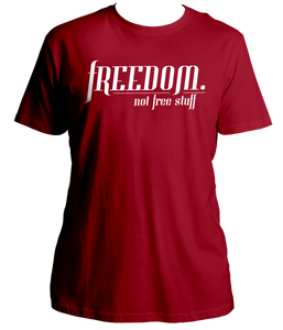 Freedom. Not Free Stuff Shirt
