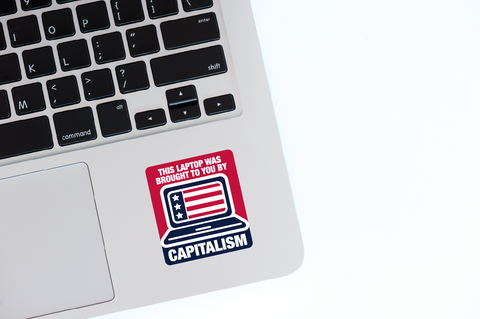 This Laptop Was Brought To You By Capitalism Laptop Sticker