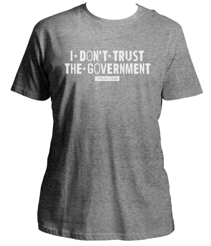 I Don't Trust the Government Shirt