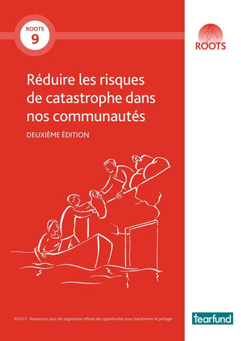 ROOTS 9: Reducing risk of disaster in our communities (French)
