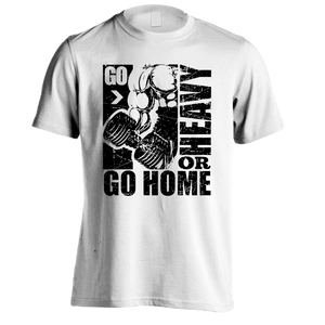 Go Heavy Or Go Home Workout T-shirt
